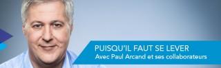 Avec Paul Arcand - Puisqu'il faut se lever - Derniers extraits audio