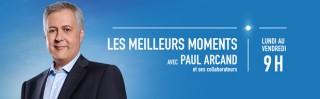 Avec Paul Arcand et �milie Perreault - Les meilleurs moments de Paul Arcand - Derniers extraits audio