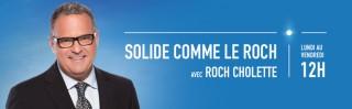 Avec Roch Cholette - Solide comme le Roch - Derniers extraits audio