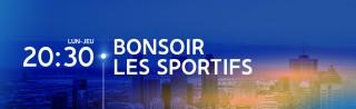 Avec Derek Aucoin, Ron Fournier et Yanick Bouchard - Bonsoir les sportifs - Derniers extraits audio