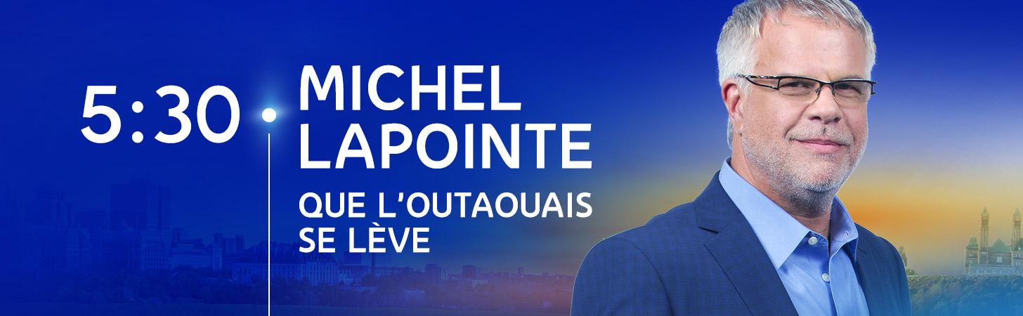 Avec Michel Lapointe - Que l'Outaouais se lève - Derniers extraits audio