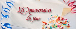 Les anniversaires du jour