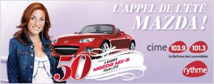 L'appel de l't Mazda avec CIME, le Rythme des Laurentides 50 Mazda MX-5  gagner pour l't
