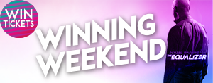 WINNING WEEKEND - The Equalizer