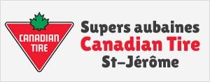 Supers aubaines Canadian Tire St-J�r�me