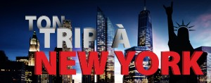 Ton trip � New York!