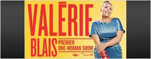 Assister one-woman-show de Val�rie Blais!