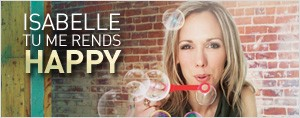 ISABELLE, TU ME RENDS HAPPY