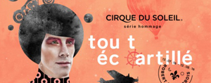 CIRQUE DU SOLEIL | HOMMAGE � ROBERT CHARLEBOIS