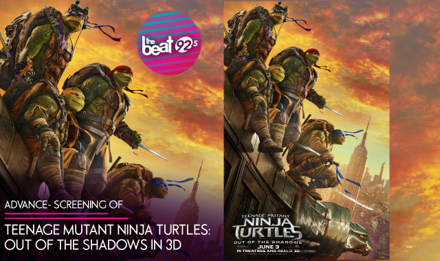 See the advance screening of Teenage Mutant Ninja Turtles: Out of the Shadows