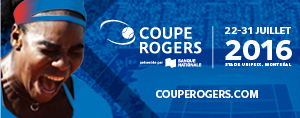 Coupe Rogers pr�sent�e par Banque Nationale