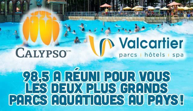 Vos billets pour Valcartier ou Calypso!
