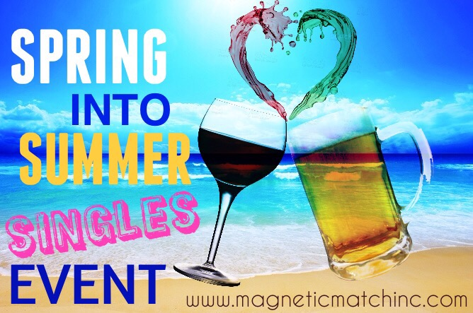 Spring into Summer SINGLES Mixer and Comedy Event!