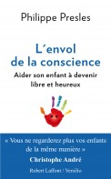 L'Envol de la conscience Aider son enfant  devenir libre et heureux