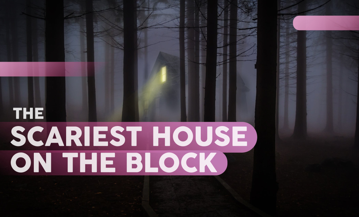The Scariest House on the Block