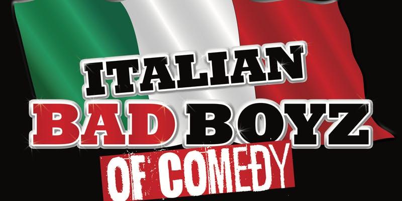 WIN a pair of tickets to see Italian Bad Boyz of Comedy XVI