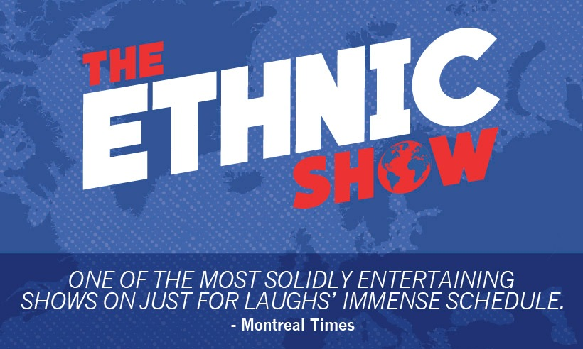 WIN tickets to next summer's Just for laughs ETHNIC Show!