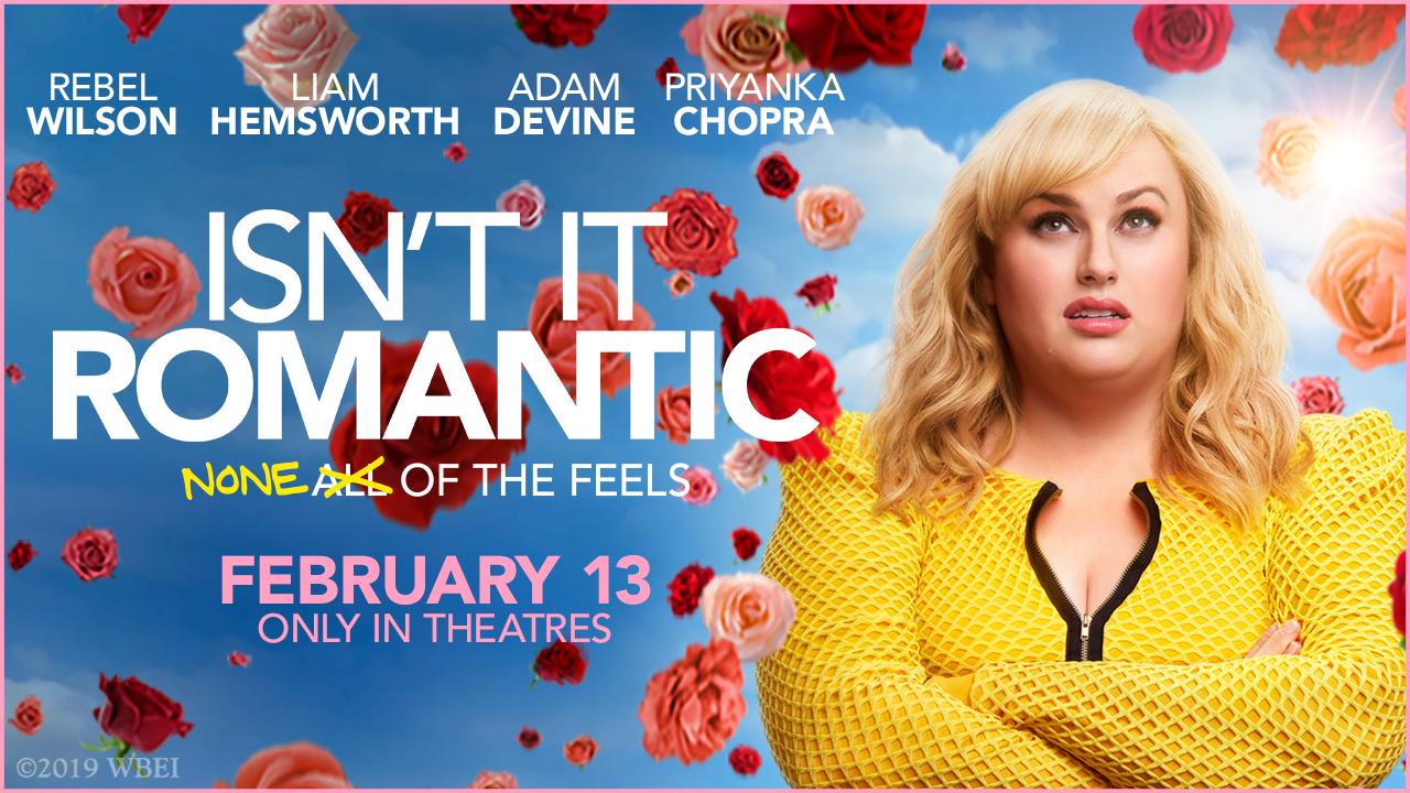 WIN passes to see the advance screening of Isn't It Romantic
