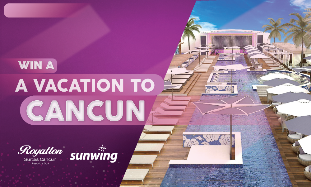 WIN an amazing Vacation for 2 to CANCUN!
