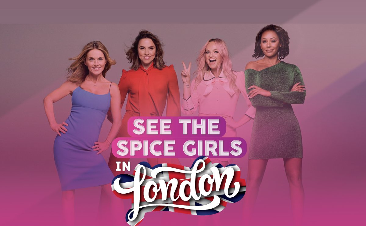 See The Spice Girls in London!
