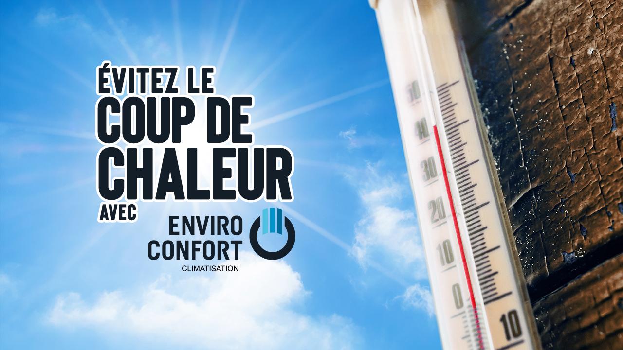 Coup de chaleur avec Enviro Confort