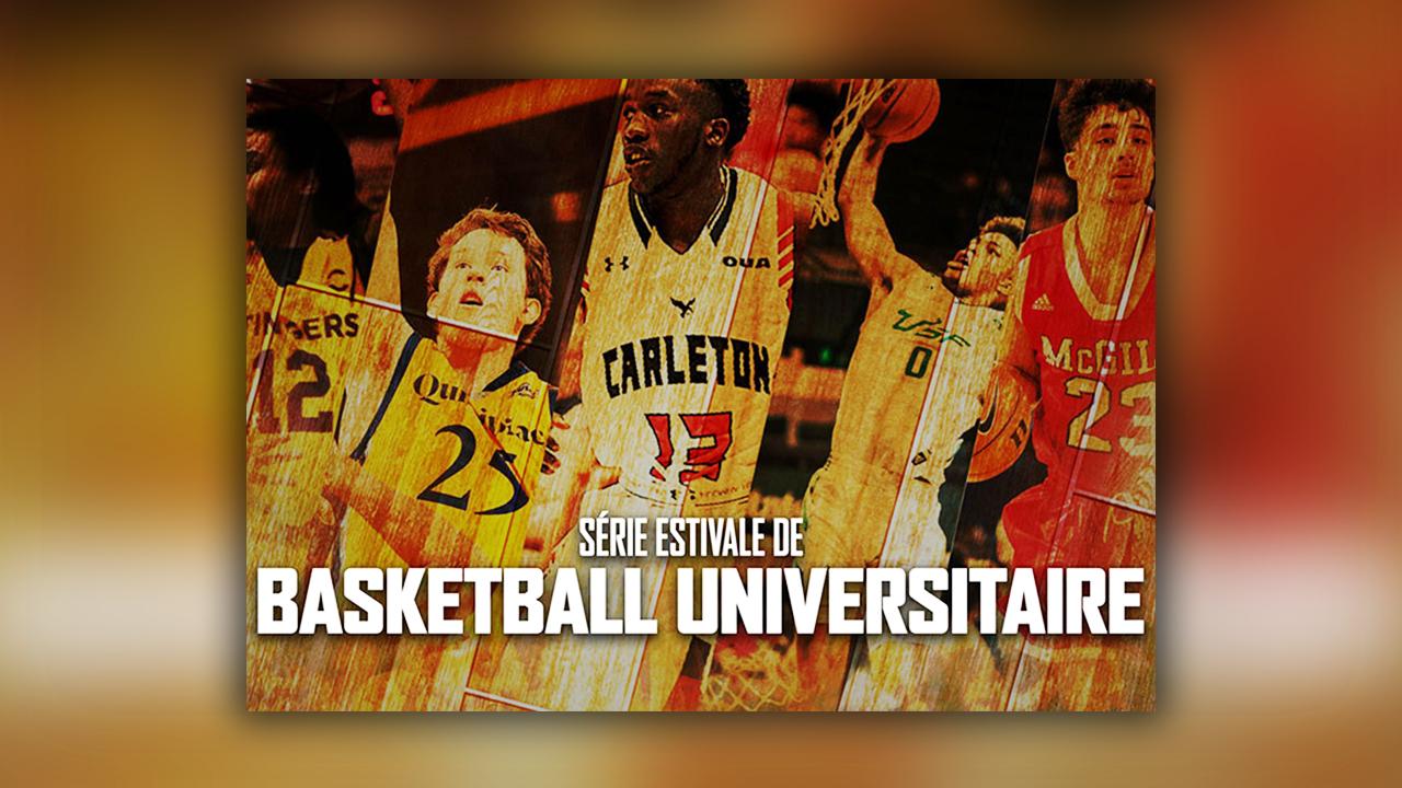 Vos billets pour la série estivale de Basketball Universitaire